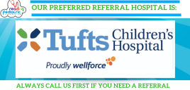 Tufts Children's Hospital – Our Preferred Referring Hospital